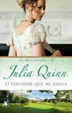 Os Bridgertons - 2 - O Visconde Que Me Amava (De Julia Quinn) by Emmy_menezes