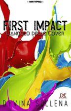 FIRST IMPACT | L'angolo delle Cover | DSGraphics [SOSPESO]  by DyvinaSollena