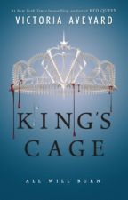 King's Cage  Fan Fiction (COMPLETED) by LilMissEevee