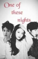 One of these nights~ Joy ~ Sungjae ~ Chanyeol PRIMERA TEMPORADA by UnicornioRosa96