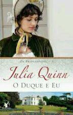 Os Bridgertons - 1 - O Duque E Eu (De Julia Quinn) by Emmy_menezes