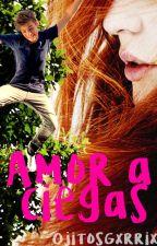 Amor a ciegas [Martin Garrix] (Completa) by OjitosGxrrix