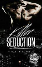 Killer Seduction | Book One by HinataDate