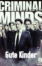 Criminal Minds: Gute Kinder by StrangeMagician