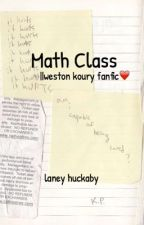 Math Class |Weston Koury|Completed by laneyhuckaby