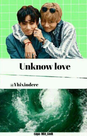 • Unknown Love • jjk+kth • HIATUS •