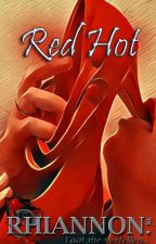 Red Hot (Nederlands - 18+) by RhiannonNL