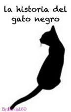 La Historia Del Gato Negro. by Lluvia160