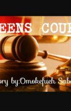 TEENS COURT by Omokefueh
