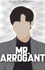 Mr. Arrogant by Vansss_