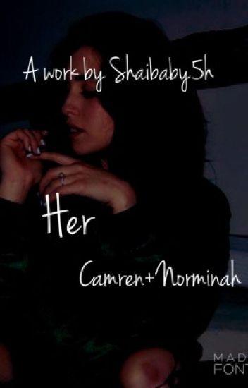 Her (Camren/Norminah)