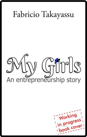 My Girls - An entrepreneuship story by F4BR1C10