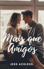 Mais que Amigos by JessAckles