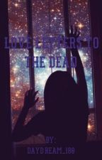 Love Letters To The Dead by daydream_180
