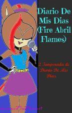 Diario De Mis Dias (Version Fire Abril Flames) 2º Temporada by FireFlames17