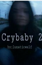 Crybaby 2. by lunaticwxlf