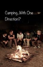 Camping.... With One Direction? by hockeychic07