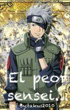 El Peor Sensei... (Completada) by takus2010