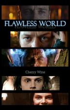 Flawless World by CherryWiine