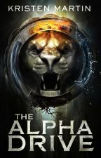 The Alpha Drive by authorkristenmartin