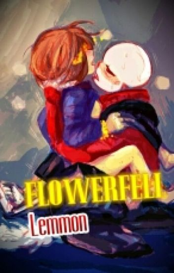 Flowerfell Sans x Frisk- Seamos Uno...