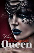 The Renegade Queen by darkhorsekel