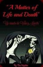 """A Matter Of Life And Death"" {Cómic en español} by Hazuki_Q02"