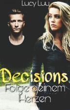 Decisions: Folge deinem Herzen [Marco Reus FF] by -Lucy_Luu-
