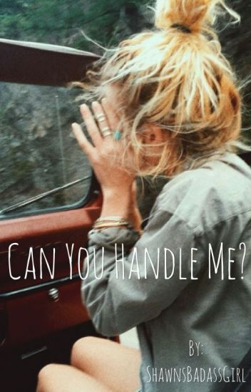 Can You Handle Me? •S.M•