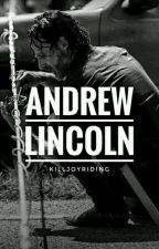 Andrew Lincoln Facts  by TrexsOhDun