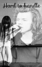Hard to handle by maddyystyles