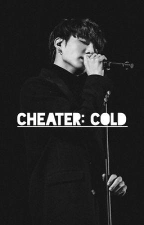 cheater: cold; j.jk <sequel+third book to cheater>  -HIATUS - by Bangtaninfiresme