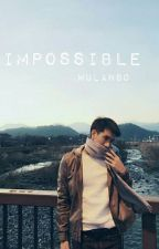 IMPOSSIBLE [BoyxBoy] by Wulan90