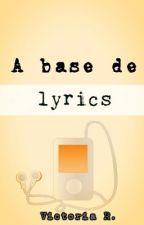 A base de lyrics by Viam29