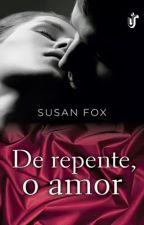 """DE REPENTE O AMOR  """"SUSAN FOX"""" by SilvanaAparecida4"""