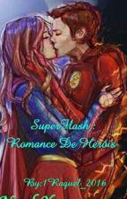 SuperFlash: Romance De Heróis   by 1Raquel_2016