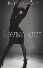 Loving Rich (BWWM) (#Wattys2017) by TheColoredGirl17