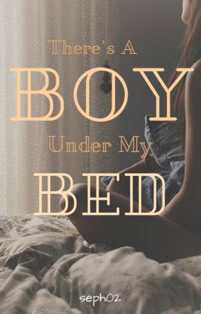 There's a Boy Under My Bed by seph02