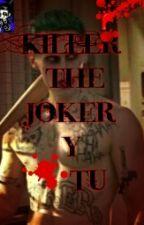 KILLER The Joker Y Tu  by infoandgore