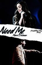 Need Me | M. SELMAN by MessyyMeston