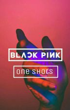 BLACK PINK (One Shots) by xxKimmoonxx