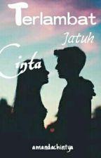 Terlambat Jatuh Cinta by yyschintya