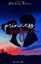 Princess Sigma© by SweetMadness22
