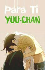 ¡Para Ti Yuu-Chan! by AbeL_Shinshi