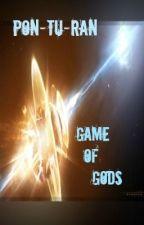 PON-TU-RAN [War of Generations] - Game of Gods by Araegis-Hekmatyar