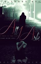 All I Ask [COMPLETED] by rosaliaaocha