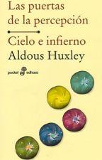 Las puertas de la percepción - Aldous Huxley by ShaiRamilo
