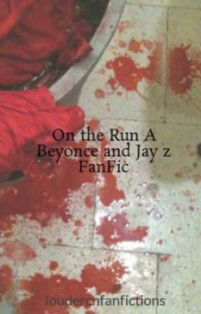On the Run A Beyonce and Jay z FanFic - Chapter 4 - Wattpad