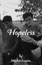 Hopeless by _DolanTwinsImagines_
