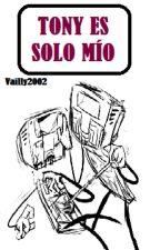 (DHMIS AU) [DigitalTime] Tony es solo mío by Vailly2002